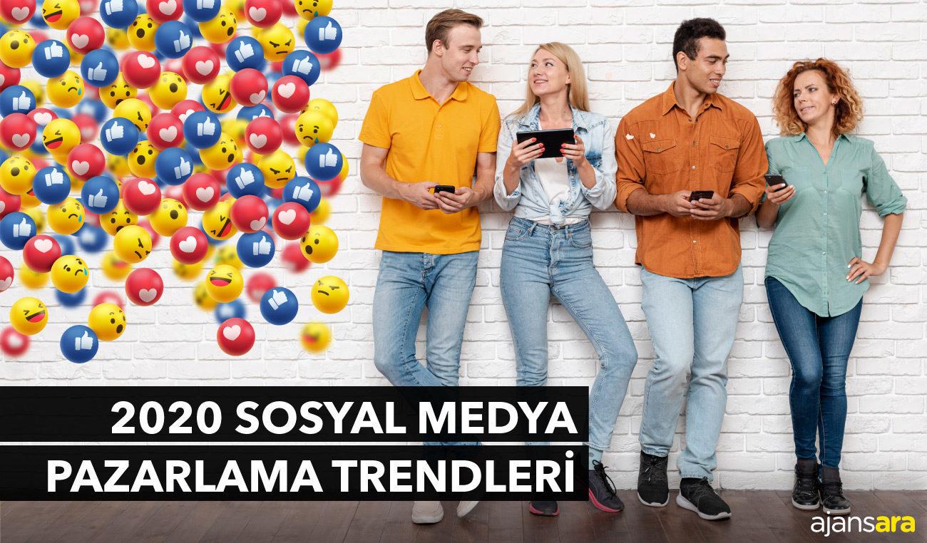 2020-Sosyal-Medya-Pazarlama-Trendleri-ajansara-ajans-arama-motoru