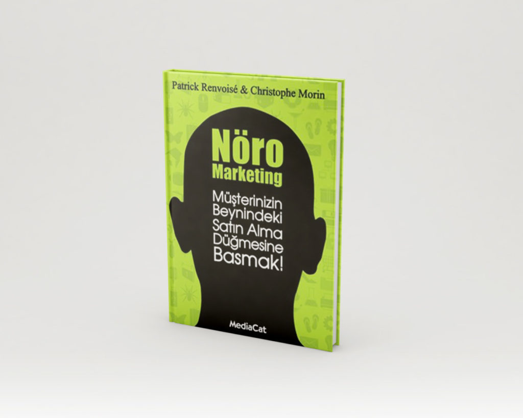 Neuromarketing – Nöro Pazarlama Nedir 4Patrick Renvoise Christophe Morin nöro marketing pazarlama