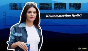 Neuromarketing – Nöro Pazarlama Nedir?